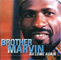 Brother Marvin - Ah Come Again